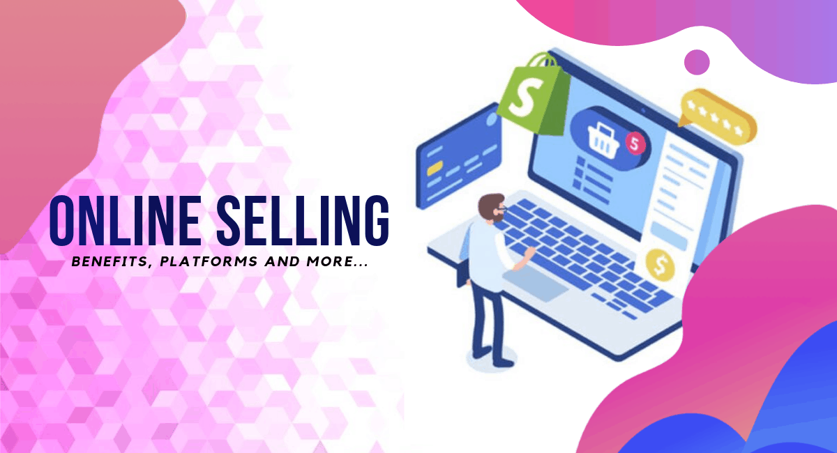Online Selling: Benefits, Platforms and more [2019] - Startup Sutra