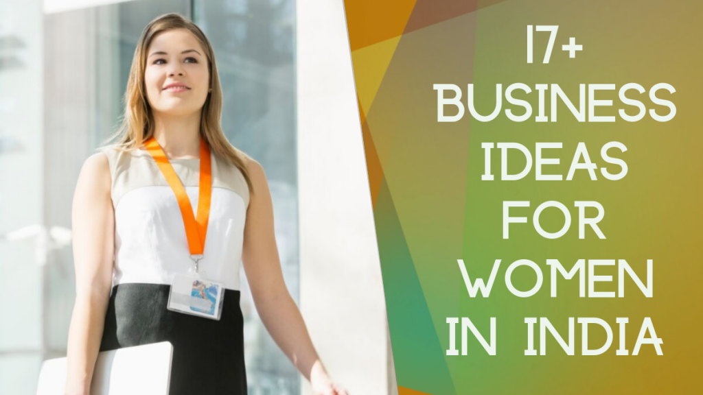 17+ Business ideas for women in India   Startup Sutra