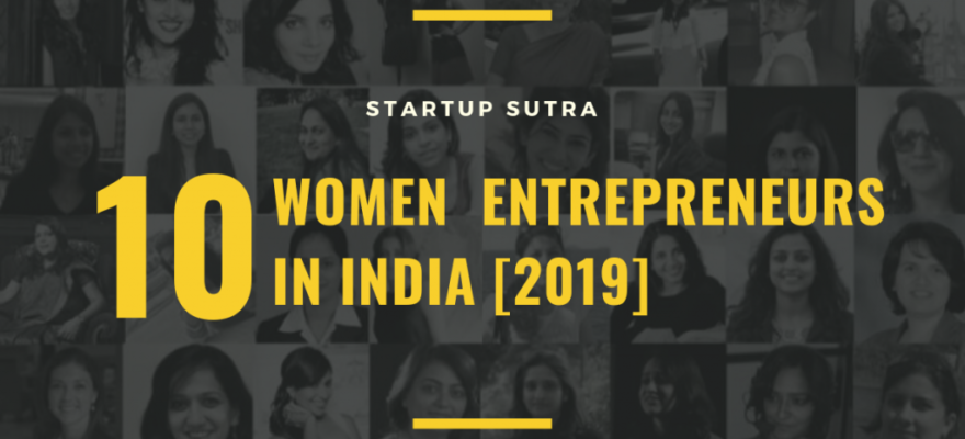Top 10 Women Entrepreneurs in India 2019 - Startup Sutra