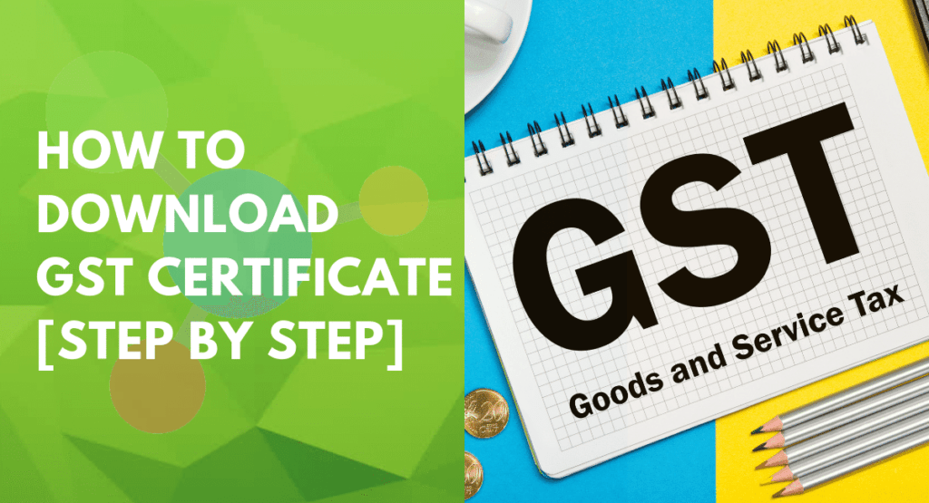 How to Download GST Certificate [Step by Step]