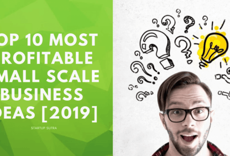 12 Most Profitable Small Scale Business Ideas [2019] | Startup Sutra
