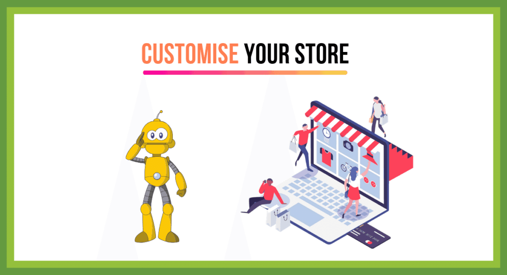 10). Step #10 - Customise your Store