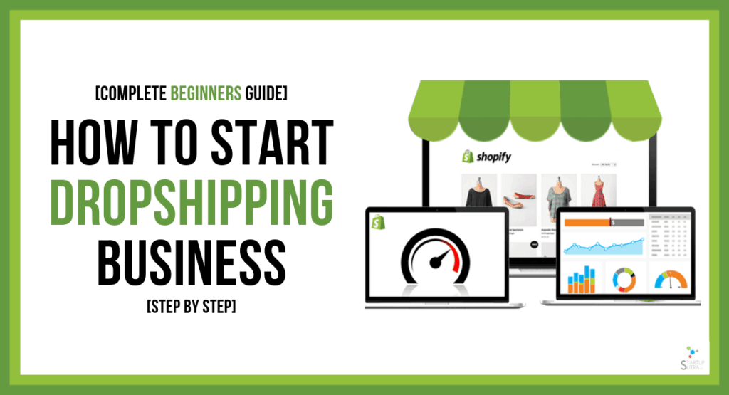 How to Start a Dropshipping Business [Beginners Guide] - Startup Sutra
