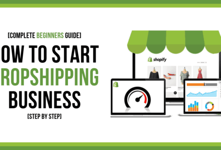 How to Start a Dropshipping Business [Beginners Guide]