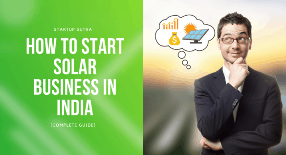 How to Start Solar Business in India [Complete Guide] Featured Image - Startup Sutra